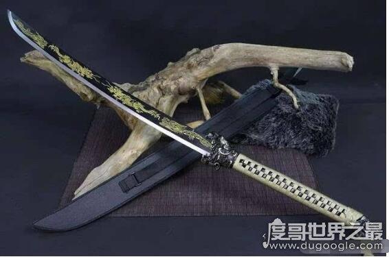 中国古代十大名刀,每一把都是举世闻名的宝刀(有两把是邪刀)